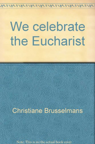 We celebrate the Eucharist (0382000129) by Brusselmans, Christiane
