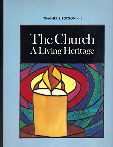 9780382002694: The Church, a Living Heritage (Growing in Faith, a Catechetical Program for Parochial School and CCD, Grade 8)