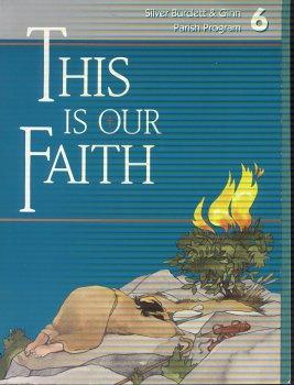 9780382007699: THIS IS OUR FAITH (Silver Burdett & Ginn Parish Program, 6)
