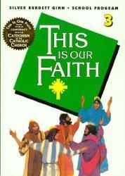 9780382009907: This Is Our Faith (Silver Burdett & Ginn parish program)