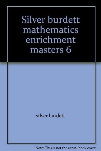 Silver burdett mathematics enrichment masters 6: silver burdett