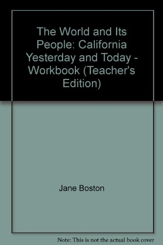 9780382028434: The World and Its People: California Yesterday and Today - Workbook (Teacher's Edition)