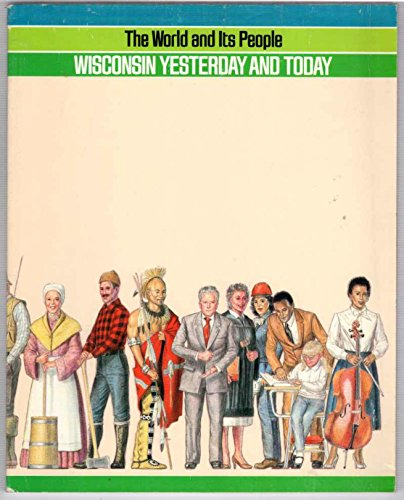Wisconsin Yesterday and Today (The World and: Burckel, Lenore Herriges;