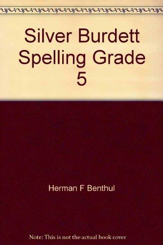 Silver Burdett Spelling Grade 5: Herman F Benthul