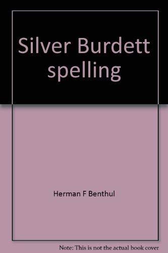Silver Burdett spelling: Benthul, Herman F