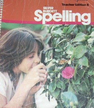 Silver Burdett SPELLING, Grade 5 Teacher Edition: Silver Burdett