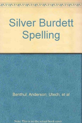 Silver Burdett Spelling: Benthul; Anderson; Utech;
