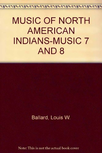 9780382052026: MUSIC OF NORTH AMERICAN INDIANS-MUSIC 7 AND 8