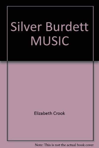 Silver Burdett MUSIC: Elizabeth Crook; Bennett