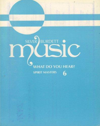 9780382057939: Silver Burdett Music, Book 6: What Do You Hear?