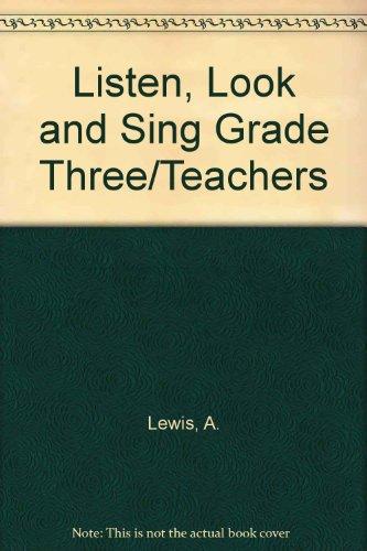 Listen, Look and Sing Grade Three/Teachers: Lewis, A.