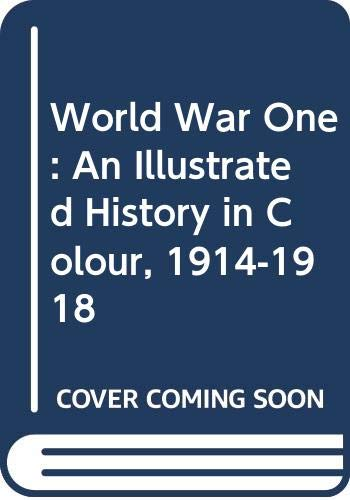 9780382060915: World War One: An Illustrated History in Colour, 1914-1918