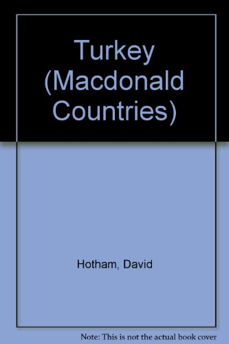 Turkey: The Land and its People (Macdonald: Hotham, David