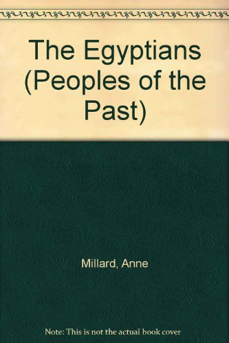 9780382061219: The Egyptians (Peoples of the Past)
