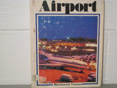 Airport (Macdonald careers) (9780382061967) by Arthur Reed