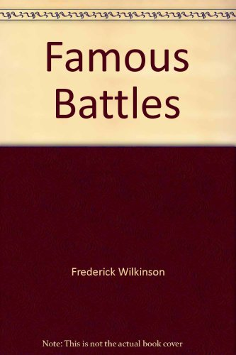 Famous Battles (MacDonald New Reference Library)