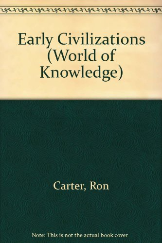 Early Civilizations (World of Knowledge) (0382064070) by Ron Carter