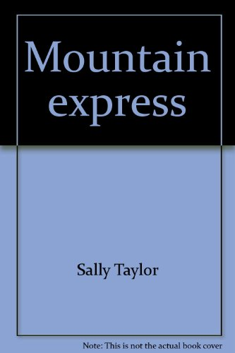 Mountain express (Starters stories) (0382065743) by Sally Taylor