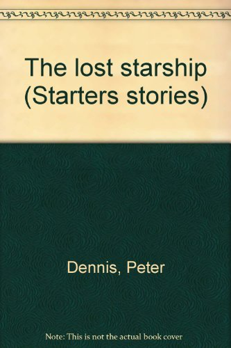 9780382065798: The lost starship (Starters stories)