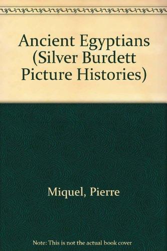 9780382065859: Ancient Egyptians (Silver Burdett Picture Histories)