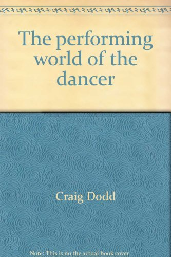 9780382065903: The performing world of the dancer: With a profile of Anthony Dowell