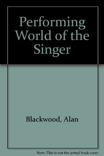 9780382065910: Performing World of the Singer (The Performing world)