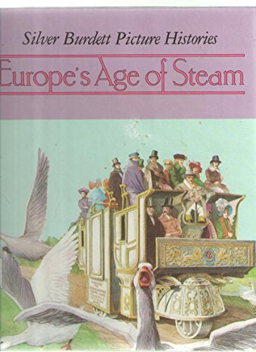 9780382066443: Europe's Age of Steam (Silver Burdett Picture Histories)
