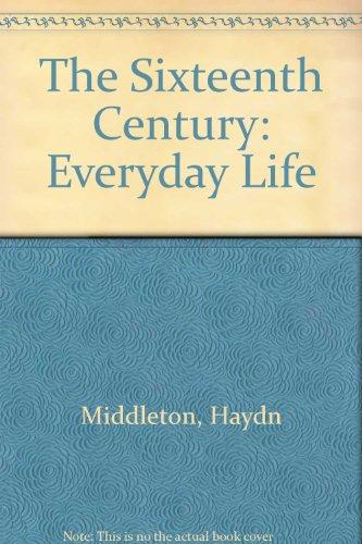 The Sixteenth Century: Everyday Life: Middleton, Haydn