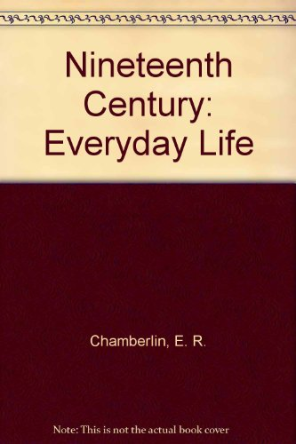 9780382066962: Nineteenth Century: Everyday Life
