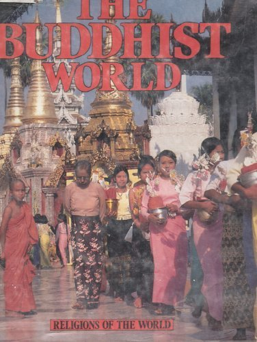 9780382067471: The Buddhist world (Religions of the world)
