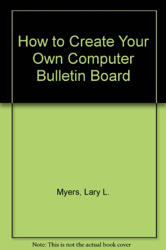 9780382067532: How to Create Your Own Computer Bulletin Board