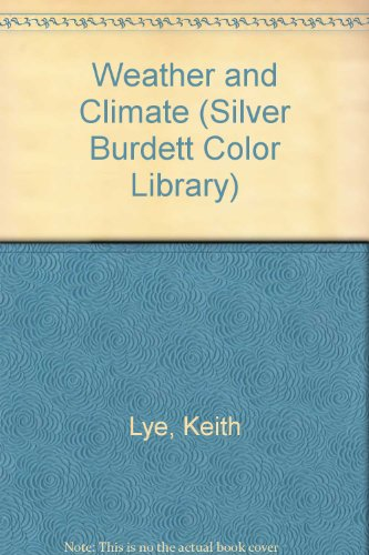 Weather and Climate (Silver Burdett Color Library) (9780382068171) by Keith Lye
