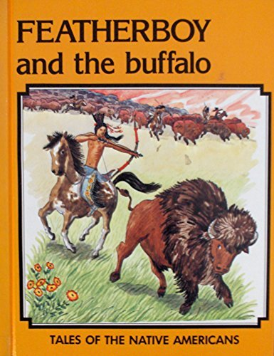 Featherboy and the Buffalo: Tales of the Native Americans: Neil Morris, Ting Morris