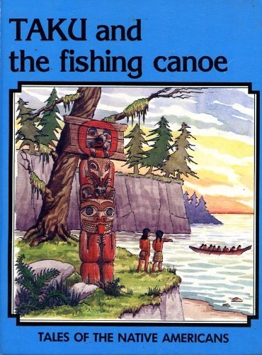 9780382068935: Taku and the Fishing Canoe (Tales of the Native Americans)