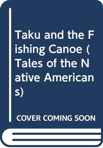9780382068973: Taku and the Fishing Canoe (Tales of the Native Americans)