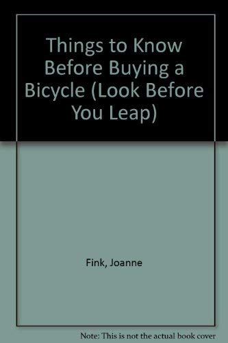 9780382069642: Things to Know Before Buying a Bicycle (Look Before You Leap)