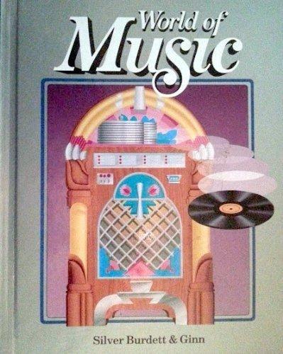 World of Music/Grade 8 (Student Text): Silver Burdett Ginn