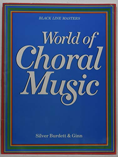 9780382077876: World of Choral Music for Junior High/Blackline Master