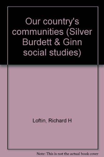 9780382084065: Our country's communities (Silver Burdett & Ginn social studies)
