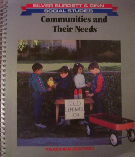 9780382084171: Silver Burdett & Ginn Social Studies: Communities and Their Needs, Grade level 2, Pt. E, Teacher Edition
