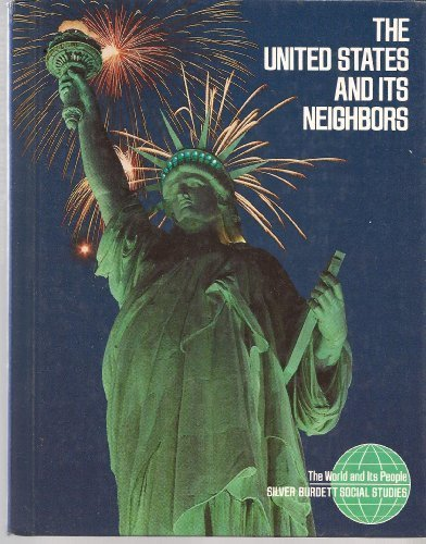 The United States and its Neighbors (The: Editor-silver burdett &