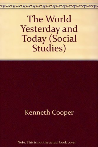 The World Yesterday and Today (Social Studies): Kenneth Cooper, Gary