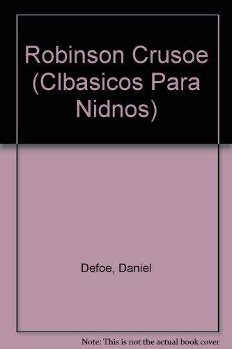 Robinson Crusoe (Clbasicos Para Nidnos) (9780382090240) by Daniel Defoe