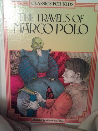 9780382090981: The Travels of Marco Polo (Classics for Kids)
