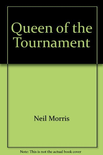 Queen of the tournament (Tales of the blue banner): Neil Morris