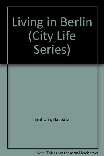 9780382091148: Living in Berlin (City Life Series)