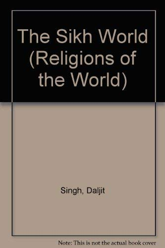 9780382091599: The Sikh World (Religions of the World)