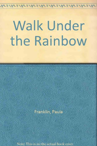 Walk Under the Rainbow (0382091817) by Paula Franklin