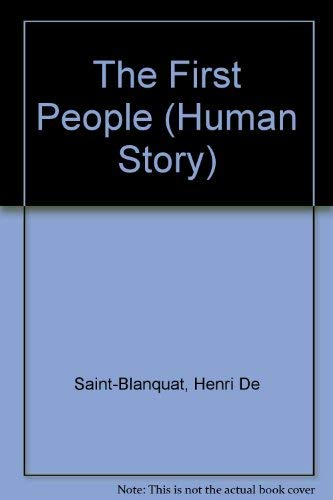 9780382092121: The First People (Human Story) (English and French Edition)