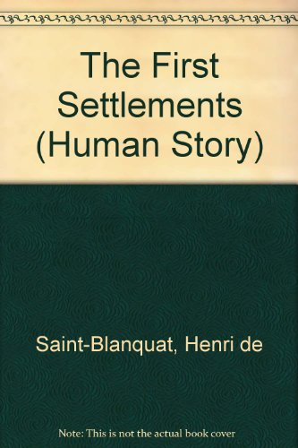 9780382092138: The First Settlements (Human Story) (English and French Edition)